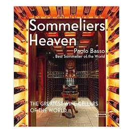 SOMMELIERS HEAVEN The greatest wine cellars of the world (anglais-français-allemand)