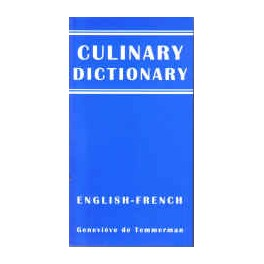 THE CULINARY DICTIONARY (DICTIONNAIRE ENGLISH - FRENCH)