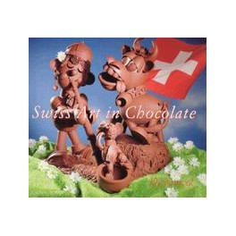 SWISS ART IN CHOCOLATE (ALLEMAND - FRANCAIS - ITALIEN)