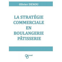 LA STRATEGIE COMMERCIALE EN BOULANGERIE PATISSERIE