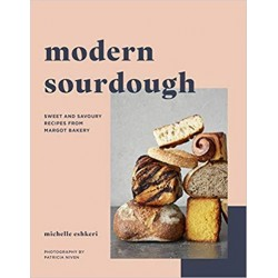 MODERN SOURDOUGH Sweet and savoury recipes from Margot Bakery (anglais)