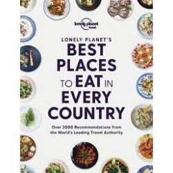 LONELY PLANET'S BEST PLACES TO EAT IN EVERY COUNTRY (ANGLAIS)