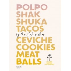 POLPO, SHAKSHUKA, TACOS, CEVICHE, COOKIES, MEAT BALLS BY THE CALI SISTERS