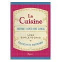 LA CUISINE EVERYDAY FRENCH HOME COOKING 1000 SIMPLE RECIPES (anglais)