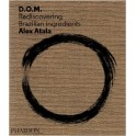 D.O.M. Rediscovering Brazilian Ingredients (anglais)