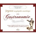 JOYEUSE ENCYCLOPEDIE ANECDOTIQUE DE LA GASTRONOMIE
